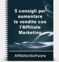 5 consigli per aumentare le vendite con l'Affiliate Marketing